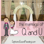 The Marriage of Q and U: A fun way to teach the q sound!