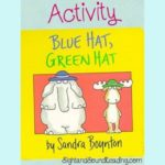 Blue Hat Green Hat Activity: Fun Preschool Lesson Plan to help teach the book Blue Hat Green Activities for the Sandra Boynton book. Great preschool activity to help learn colors, matching, and fine motor practice.