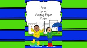 Free Spring Writing Paper for preschool, kindergarten and beyond. 4 different free pages for you to enjoy with your students to help make writing fun.