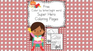 Super Heroes Coloring Pages - Fun, free and educational color by letter and color by sight word superhero pages.