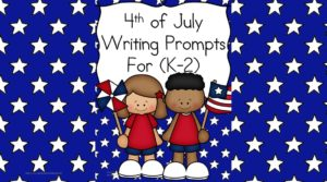 July 4th Writing Prompts - Get your preschool, kindergarten , first or second grade students writing and drawing about the 4th of July with these cute and fun 4th of July Writing Prompts.