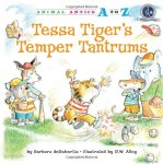 Tessa Tiger's Temper Tantrums (Animal Antics A to Z)